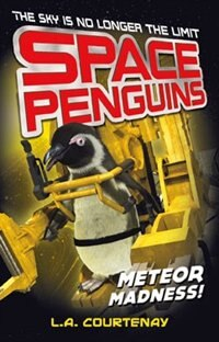 Space Penguins Meteor Madness! by Lucy Courtenay