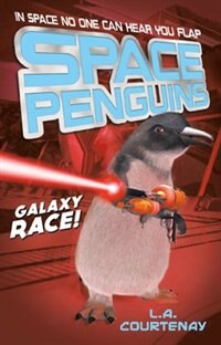 Space Penguins Galaxy Race! by Lucy Courtenay