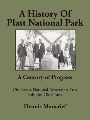 A History of Platt National Park by Dennis Muncrief