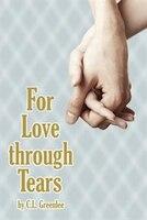 For Love through Tears
