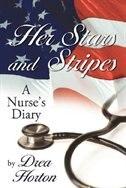 Her Stars and Stripes: A nurse's diary by Drea Horton