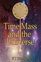 Time Mass and the Universe