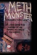 Meth Monster: Crankin' thru life A look into the abyss of an American drug pandemic