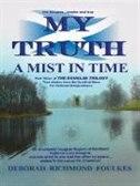 My Truth A Mist In Time de Deborah Richmond Foulkes