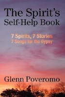 The Spirit's Self-Help Book: 7 Spirits, 7 Stories, 7 Songs for the Gypsy