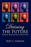 Divining the Future: Human Intellectual Evolution