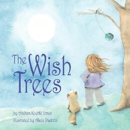 Book The Wish Trees by Andrea Koehle Jones