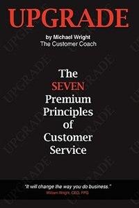 Upgrade: The Seven Premium Principles Of Customer Service