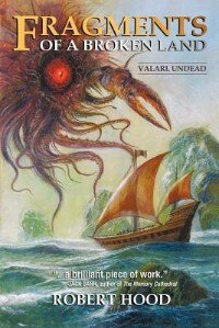 Fragments Of A Broken Land: Valarl Undead: A Fantasy Novel by Robert Hood