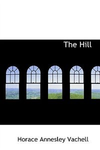 The Hill by Horace Annesley Vachell