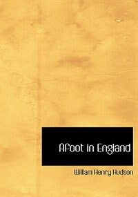 Afoot in England (Large Print Edition) by William Henry Hudson