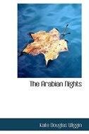 The Arabian Nights by Kate Douglas Wiggin