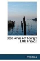 Little Ferns For Fanny's Little Friends