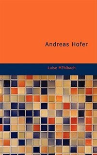 Andreas Hofer by Luise M¿hlbach