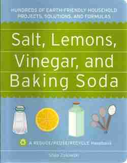 Salt Lemon Vinegar & Baking Soda by Shea Zukowski