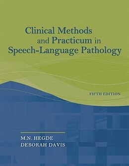 Book Clinical Methods And Practicum In Speech-language Pathology by M.n. Hegde