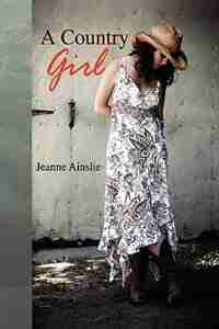 A Country Girl by Jeanne Ainslie
