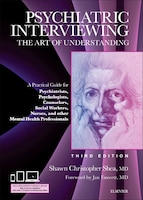 Psychiatric Interviewing: The Art Of Understanding: A Practical Guide For Psychiatrists…