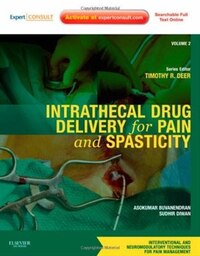 Intrathecal Drug Delivery For Pain And Spasticity: Volume 2: A Volume In The Interventional And…