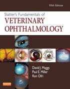 Slatter's Fundamentals Of Veterinary Ophthalmology