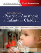 A Practice Of Anesthesia For Infants And Children: Expert Consult - Online And Print