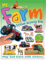 My Farm Sticker Activity Book: Play and Learn with Stickers