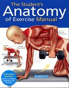 The Student's Anatomy of Exercise Manual: 50 Essential Exercises Including Weights, Stretches, and…