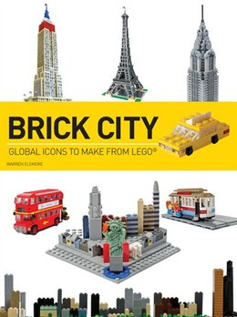 Book Brick City: Global Icons to Make from LEGO by Warren Elsmore