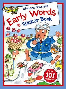 Richard Scarry's Early Words Sticker Book: With 101 stickers!