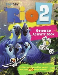 Rio 2 Sticker Activity Book: Exciting Puzzles, Fun Games, and Over 200 Stickers!
