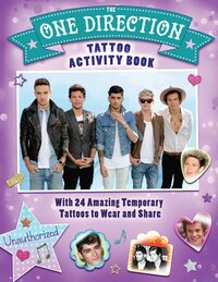The One Direction Tattoo Activity Book: With 24 Amazing Temporary Tattoos to Wear and Share