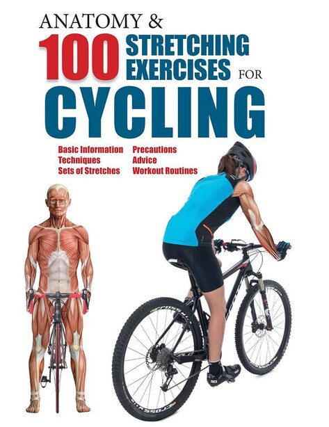 Anatomy & 100 Stretching Exercises for Cycling by Guillermo Seijas Albir