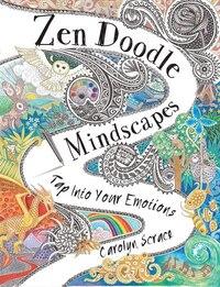 Zen Doodle Mindscapes: Tap Into Your Emotions
