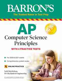 AP Computer Science Principles: With 4 Practice Tests by Seth Reichelson