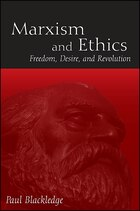 Marxism and Ethics: Freedom, Desire, and Revolution
