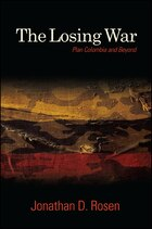 The Losing War: Plan Colombia and Beyond