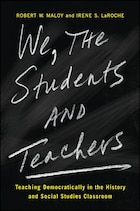 We, the Students and Teachers: Teaching Democratically in the History and Social Studies Classroom