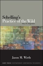 Schelling's Practice of the Wild: Time, Art, Imagination