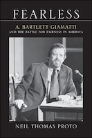 Fearless: A. Bartlett Giamatti and the Battle for Fairness in America