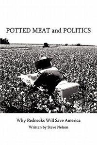Potted Meat and Politics: Why Rednecks Will Save America