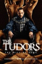 The Tudors: Thy Will Be Done: Thy Will Be Done