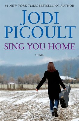 Book Sing You Home: A Novel by Jodi Picoult