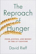 The Reproach of Hunger: Food, Justice, and Money in the 21st Century