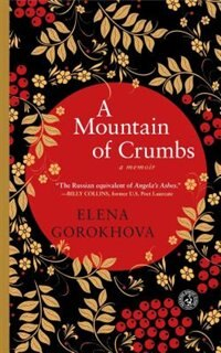 Book A Mountain of Crumbs: A Memoir by Elena Gorokhova
