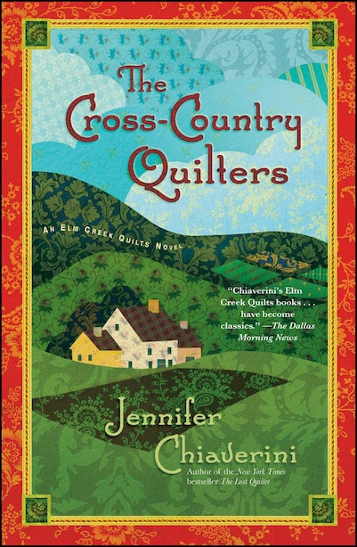 The Cross-Country Quilters: An Elm Creek Quilts Novel by Jennifer Chiaverini