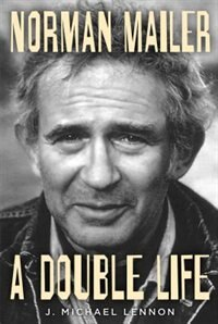 Book Norman Mailer: A Double Life by J. Michael Lennon