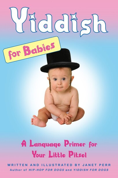 Yiddish for Babies by Janet Perr