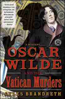 Oscar Wilde and the Vatican Murders: A Mystery by Gyles Brandreth