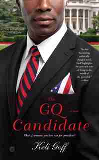 The GQ Candidate: A Novel by Keli Goff