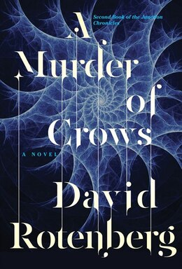 Book A Murder of Crows: Second Book of the Junction Chronicles by David Rotenberg